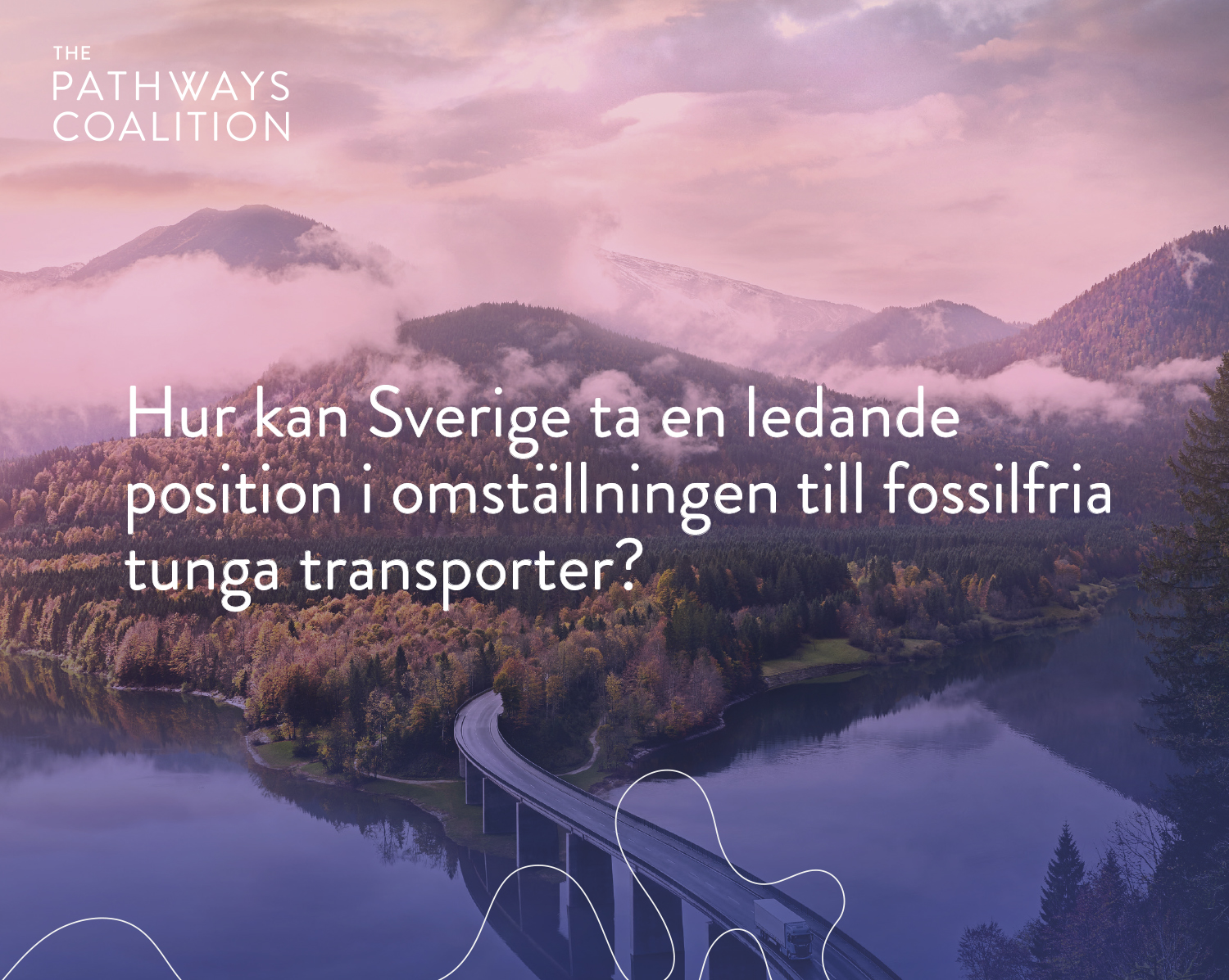 Autumn mountain landcape with truck driving over a bridge. Text in Swedish and The Pathways Coalition logo on photo.